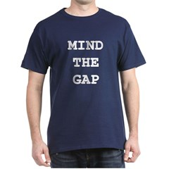 Mind the Gap Dark T-Shirt