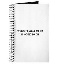 Whoever Woke Me Up Journal
