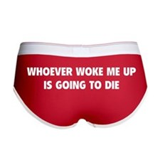 Whoever Woke Me Up Women's Boy Brief