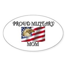 Proud Military mom... Oval Decal