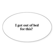Out of bed Oval Decal