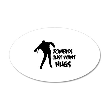 Zombies just want hugs 38.5 x 24.5 Oval Wall Peel
