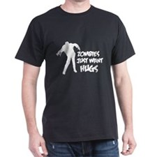 Zombies just want hugs T-Shirt