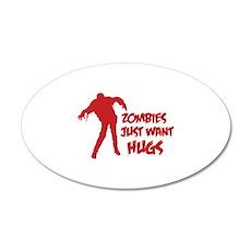 Zombies just want hugs 38.5 x 24.5 Oval Wall Peel