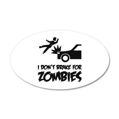 I don't break for zombies 22x14 Oval Wall Peel