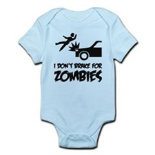 I don't break for zombies Infant Bodysuit