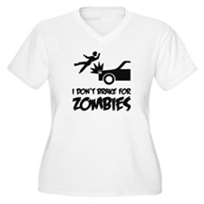 I don't break for zombies T-Shirt