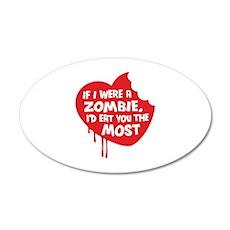 If I were a zombie, I'd eat you the most 22x14 Ova