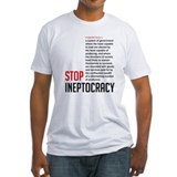 Stop Ineptocracy Shirt