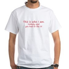 This is who I am - attitude Shirt