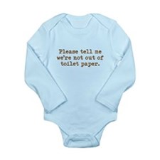 Out of toilet paper Long Sleeve Infant Bodysuit