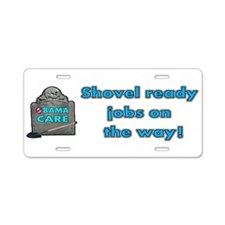 Obama Care Shovel Ready Aluminum License Plate