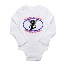 SAVE A LIFE RESCUE A PIT BULL Long Sleeve Infant B