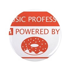 "Music Professor Powered by Doughnuts 3.5"" Button"