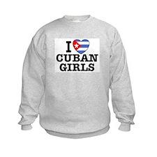 I Love Cuban Girls Sweatshirt