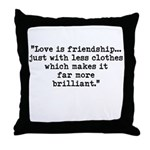 Love is friendship... Throw Pillow
