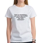 Love is friendship... Women's T-Shirt