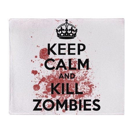 Keep Calm and Kill Zombies Throw Blanket