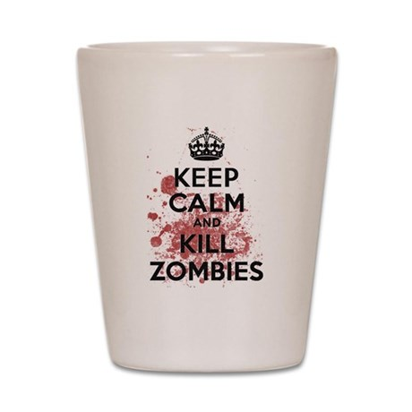 Keep Calm and Kill Zombies Shot Glass