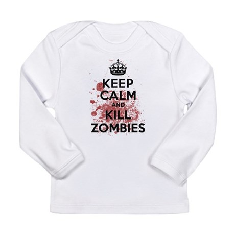 Keep Calm and Kill Zombies Long Sleeve Infant T-Sh