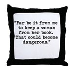Far be it from me... Throw Pillow