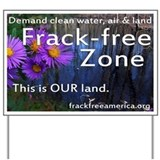 Frackfree yard sign for clean water air & land