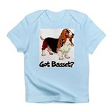 Got Basset? Infant T-Shirt