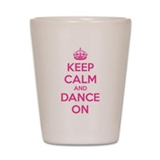 Keep calm and dance on Shot Glass