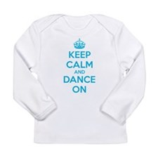 Keep calm and dance on Long Sleeve Infant T-Shirt