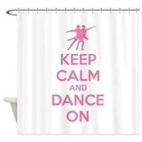 Keep calm and dance on Shower Curtain