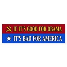 If ITs Good for Obama Its Bad for America Bumper Sticker