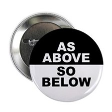 "AS ABOVE SO BELOW 2.25"" Button (100 pack)"