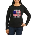American Bull Rider Women's Long Sleeve Dark T-Shi