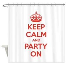 Keep calm and party on Shower Curtain