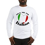 I'm Italian Long Sleeve T-Shirt