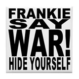 Frankie Say War Hide Yourself Tile Coaster