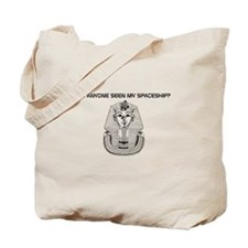 HAS ANYONNE SEEN MY SPACESHIP? Tote Bag
