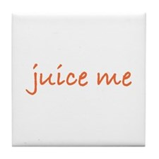 Juice Me Tile Coaster