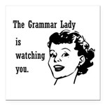 Grammar Lady is Watching You Square Car Magnet 3