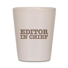 Editor in Chief Shot Glass