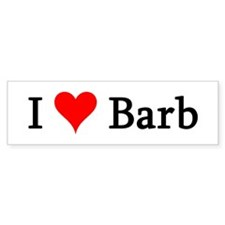 I Love Barb Bumper Bumper Sticker