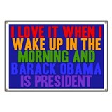 I Love It When Obama Is President Banner