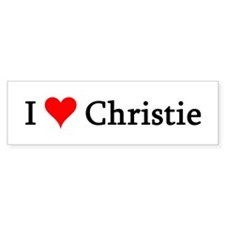 I Love Christie Bumper Bumper Sticker