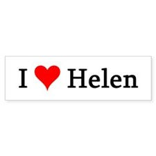 I Love Helen Bumper Bumper Sticker