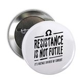 "Resistance is not futile 2.25"" Button"