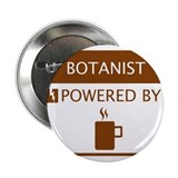 "Botanist Powered by Coffee 2.25"" Button"