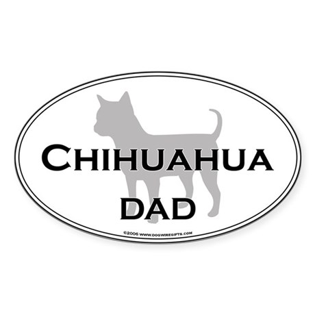 Chihuahua DAD Oval Sticker