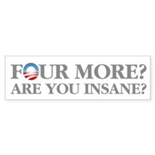 Four More? Bumper Sticker