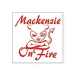 Mackenzie On Fire Square Sticker 3
