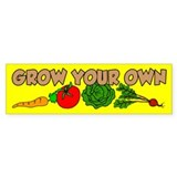 Grow Your Own Bumper Sticker
